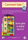 10 - Savoir gérer un sinistre de A à Z