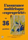 L'assurance multirisque «copropriété» en 36 questions