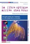 Guide ARCEP : La fibre optique arrive chez vous...