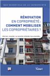 Rénovation en copropriété : Comment mobiliser les copropriétaires ?